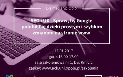 """Szkolenie dla studentów i absolwentów Uniwersytetu Opolskiego """"SEO i UX – Spraw, by Google polubił Cię dzięki prostym i szybkim zmianom na stronie www"""""""