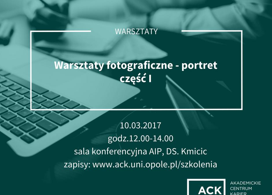 """Szkolenie dla studentów i absolwentów Uniwersytetu Opolskiego """"Warsztaty fotograficzne – portret część I"""""""