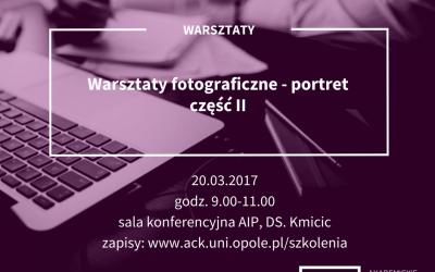 """Szkolenie dla studentów i absolwentów Uniwersytetu Opolskiego """"Warsztaty fotograficzne – portret część II"""""""