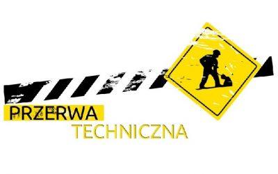 Przerwa techniczna w dniu 30.01 (poniedziałek)